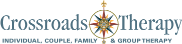 Crossroads Therapy - INDIVIDUAL, COUPLE, FAMILY and GROUP THERAPY